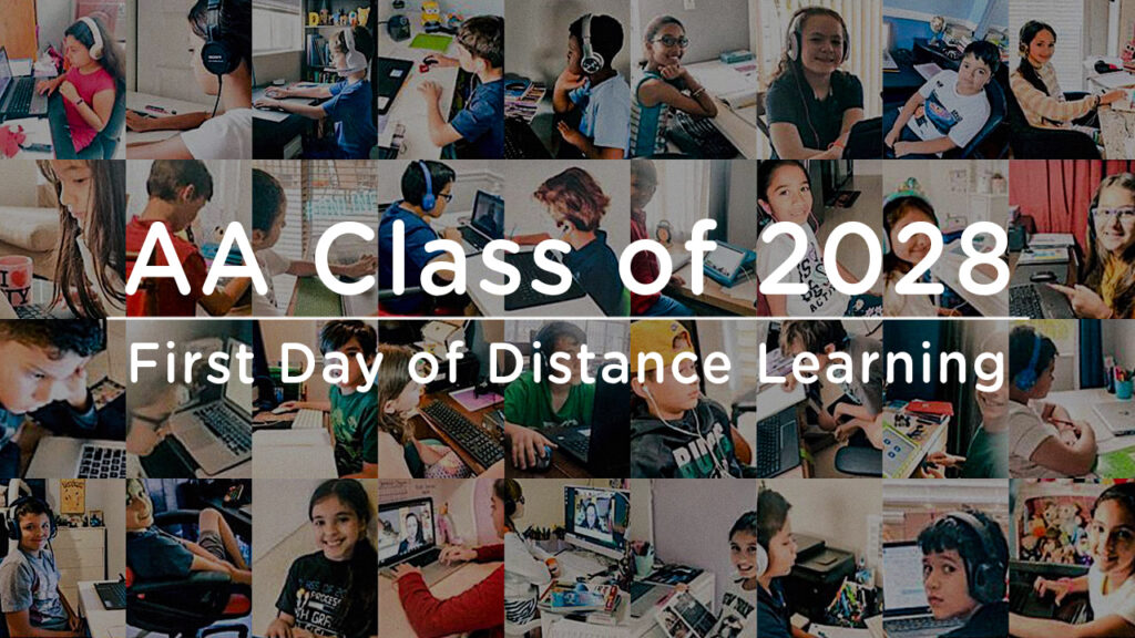 AA Class of 2028 : First Day of Distance Learning